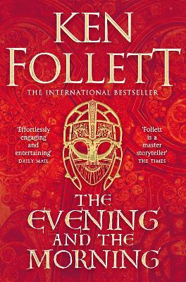 The Evening and the Morning: The Prequel to The Pillars of the Earth, A Kingsbridge Novel by Ken Follett