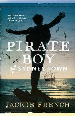 Pirate Boy of Sydney Town by Jackie French