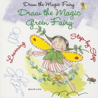 Draw the Magic Green Fairy by Rosa Maria Curto