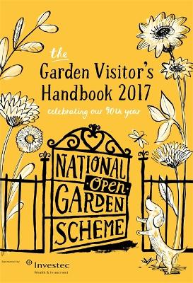 NGS: The Garden Visitor's Handbook 2017 by The National Gardens Scheme (NGS)