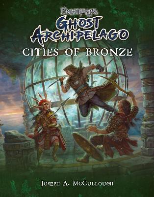 Frostgrave: Ghost Archipelago: Cities of Bronze book