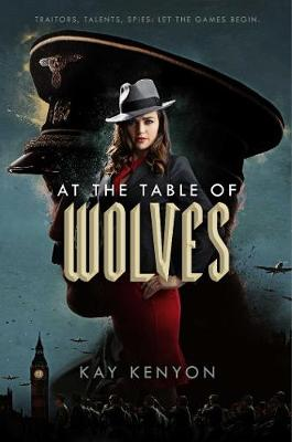 At the Table of Wolves by Kay Kenyon