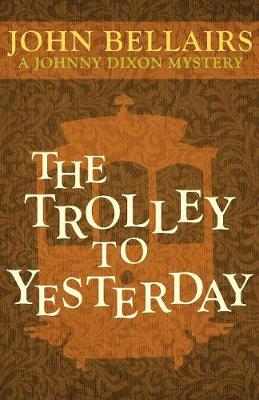 Trolley to Yesterday by John Bellairs