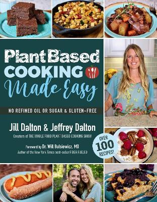 Plant Based Cooking Made Easy: Over 100 Recipes book