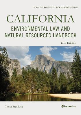 California Environmental Law and Natural Resources Handbook by Theda Braddock