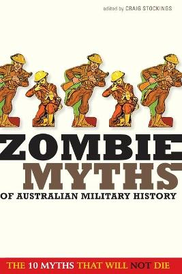 Zombie Myths of Australian Military History by Craig Stockings