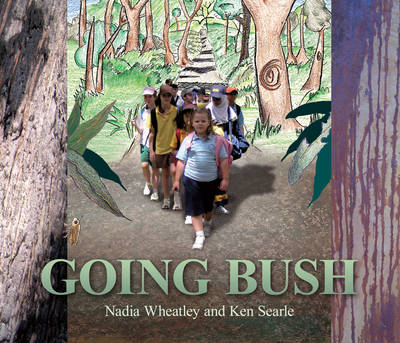 Going Bush by Nadia Wheatley