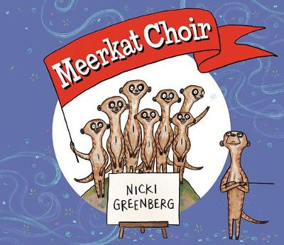 Meerkat Choir by Nicki Greenberg