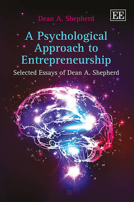 Psychological Approach to Entrepreneurship by Dean A. Shepherd