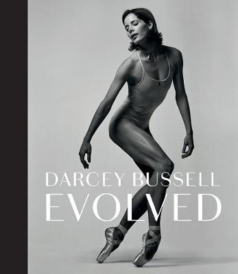 Darcey Bussell: Evolved book