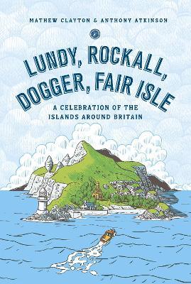 Lundy, Rockall, Dogger, Fair Isle by Mathew Clayton