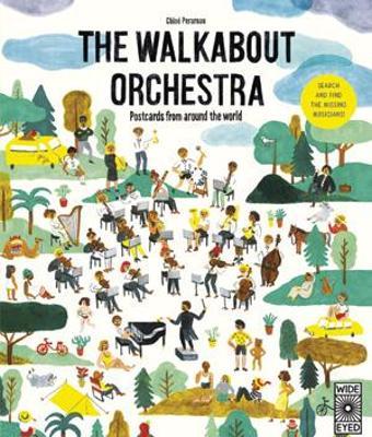 The Walkabout Orchestra by Chloe Perarnau