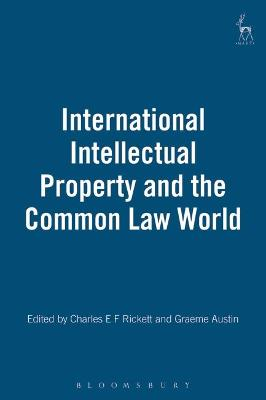 International Intellectual Property and the Common Law World by Professor Charles Rickett