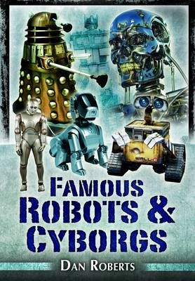 Famous Robots and Cyborgs by Daniel Roberts