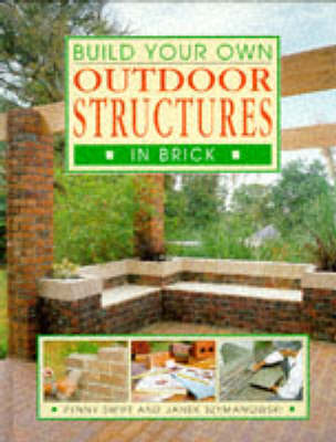 Build Your Own Outdoor Structures in Brick by Penny Swift