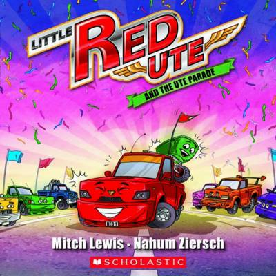 Little Red Ute #4: Little Red Ute and the Ute Parade by Mitch Lewis