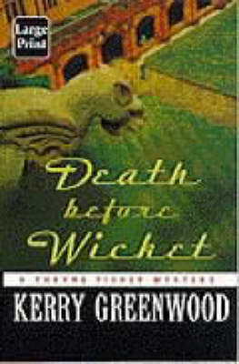 Death before Wicket: A Phryne Fisher Mystery by Kerry Greenwood