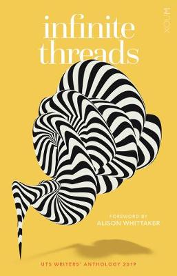 UTS Writers' Anthology 2019: Infinite Thread by Various Authors