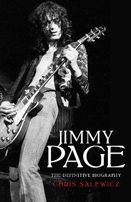 Jimmy Page: The Definitive Biography by Chris Salewicz