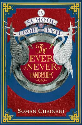 The Ever Never Handbook by Soman Chainani