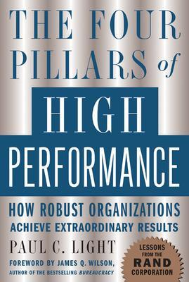 The Four Pillars of High Performance by Paul C. Light