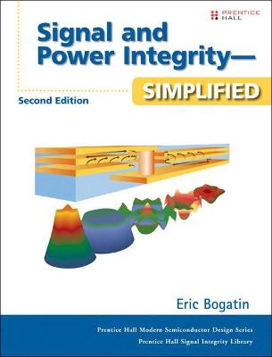 Signal and Power Integrity - Simplified book