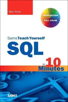 SQL in 10 Minutes a Day, Pearson Teach Yourself by Ben Forta