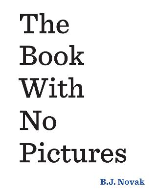 Book With No Pictures by B. J. Novak