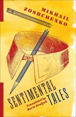 Sentimental Tales by Mikhail Zoshchenko
