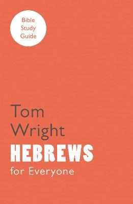 For Everyone Bible Study Guides: Hebrews by Tom Wright