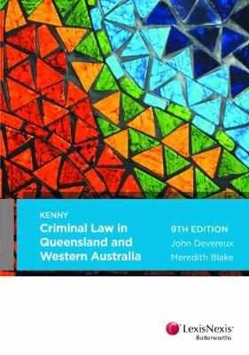 Criminal Law in Queensland and Western Australia by Devereux & Blake