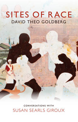Sites of Race by David Theo Goldberg