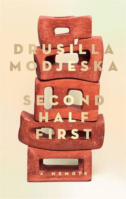 Second Half First by Drusilla Modjeska