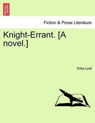 Knight-Errant. [A Novel.] by Edna Lyall