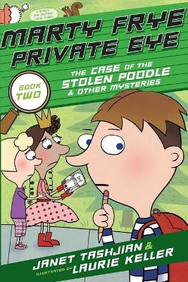 Marty Frye, Private Eye: The Case of the Stolen Poodle by Janet Tashjian