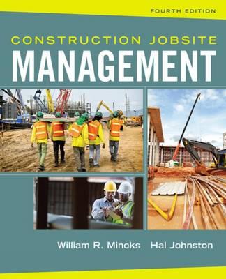 Construction Jobsite Management by William R. Mincks