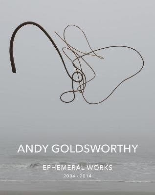 Andy Goldsworthy: Ephemeral Works book