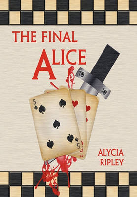 Final Alice by Alycia Ripley