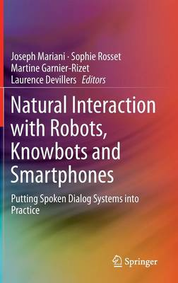 Natural Interaction with Robots, Knowbots and Smartphones by Joseph Mariani