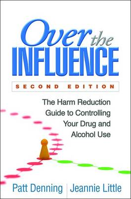 Over the Influence, Second Edition by Patt Denning