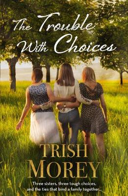Trouble With Choices by Trish Morey