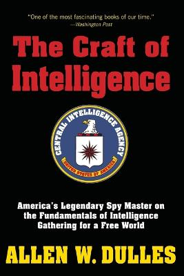 The Craft of Intelligence by Allen Dulles