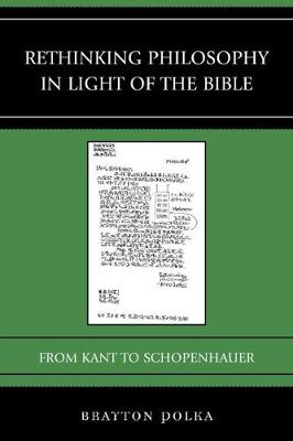 Rethinking Philosophy in Light of the Bible by Brayton Polka