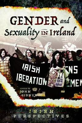 Gender and Sexuality in Ireland by John Gibney
