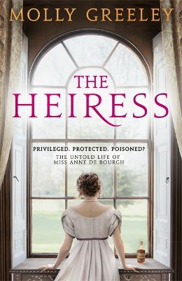 The Heiress: The untold story of Pride & Prejudice's Miss Anne de Bourgh book