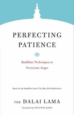 Perfecting Patience: Buddhist Techniques to Overcome Anger by H.H. The Dalai Lama