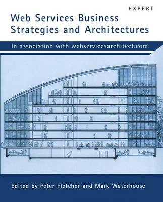 Web Services Business Strategies and Architectures by Mike Clark