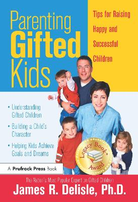 Parenting Gifted Kids by James R. Delisle