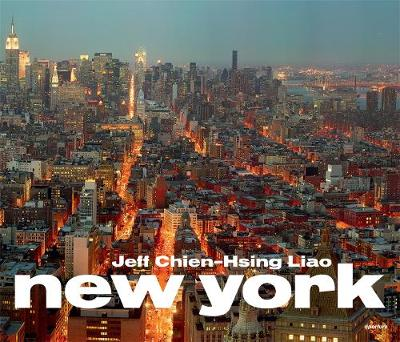 Jeff Chien-Hsing Liao: New York by Jeff Chein-Hsing Liao