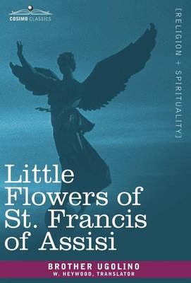 The Little Flowers of St. Francis of Assisi by Saint Francis of Assisi